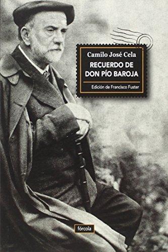Recuerdo de don Pío Baroja por Camilo José Cela
