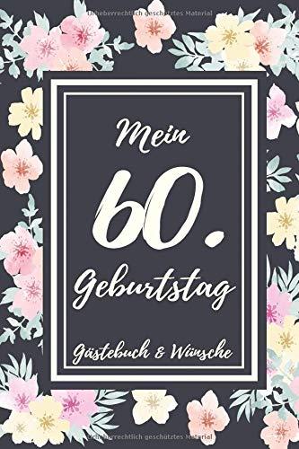 Mein 60. Geburtstag Gästebuch & Wünsche: Zum Ausfüllen 60 Jahre - Geschenk Zum Eintragen von Namen der Gäste und Glückwünschen,perfekte Geschenkidee ... und Opa als Erinnerung