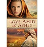 LOVE AMID THE ASHES By Andrews, Mesu (Author) Paperback on 01-Mar-2011