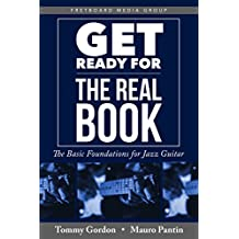 Get Ready for the Real Book: The Basic Foundations for Jazz Guitar (Music Theory and Materials) (English Edition)