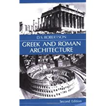 Greek and Roman Architecture by Donald S. Robertson (1969-05-01)