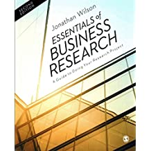 [Essentials of Business Research: A Guide to Doing Your Research Project] (By: Jonathan Wilson) [published: February, 2014]