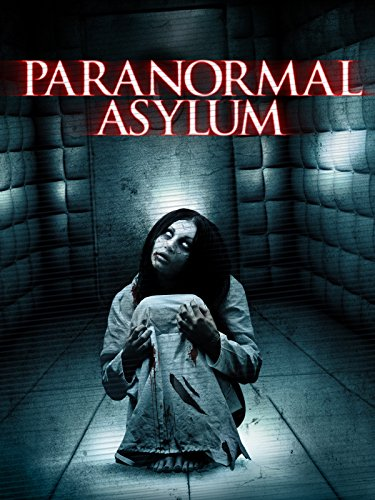 Paranormal Asylum (Haunted-house-film)