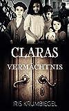Claras Vermächtnis (Jonahs Versprechen, Band 3) - Iris Krumbiegel