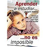 Aprender a estudiar... no es imposible. Técnicas de estudio para hijos en edad escolar