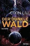 Der dunkle Wald: Roman (Die Trisolaris-Trilogie 2) (German Edition)