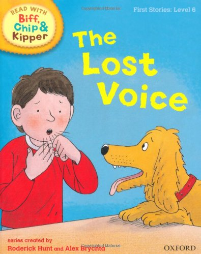 Oxford Reading Tree Read With Biff, Chip, and Kipper: First Stories: Level 6: The Lost Voice (Read at Home 5b)
