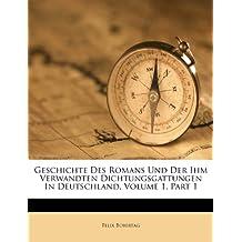 Geschichte Des Romans Und Der Ihm Verwandten Dichtungsgattungen in Deutschland, Volume 1, Part 1