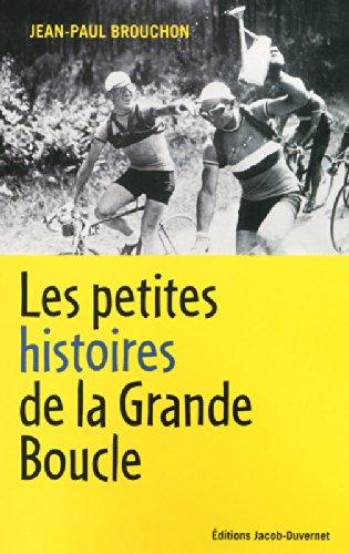 LES PETITES HISTOIRES DE LA GRANDE BOUCLE