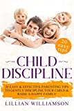 Child Discipline: 20 Easy & Effective Parenting Tips To Gently Discipline Your Child & Raise A Happy Family (English Edition)