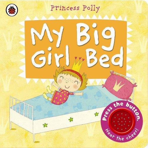 My Big Girl Bed: A Princess Polly book by Amanda Li (2014-01-02)