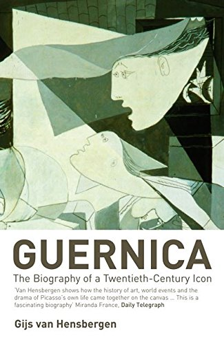 Guernica: The Biography of a Twentieth-century Icon por Gijs van Hensbergen