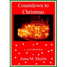 A Countdown to Christmas - An A - Z of Christmas ('A Countdown to' Book 1) (English Edition)