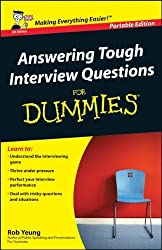 Answering Tough Interview Questions For Dummies by Rob Yeung Published by John Wiley & Sons (2006)