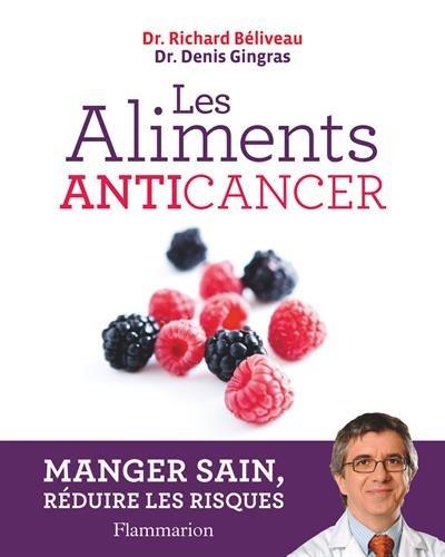 Les aliments anticancer par Richard Béliveau, Denis Gingras