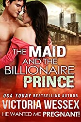 The Maid and the Billionaire Prince (He Wanted Me Pregnant! Book 5)