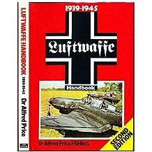 The Luftwaffe Handbook, 1939-45