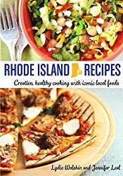 Rhode Island Recipes: Creative, healthy cooking with iconic local foods by Lydia Walshin (2013-05-12)