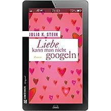 Liebe kann man nicht googeln (Frauenromane im GMEINER-Verlag)