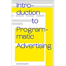 Introduction to Programmatic Advertising (English Edition)