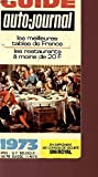 GUIDE AUTO-JOURNAL - LES MEILLEURES TABLES DE FRANCE - LES RESTAURANTS A MOINS DE 20F - 1973 - EN SUPPLEMENT LES CONSEIL