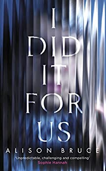 I Did It for Us by [Bruce, Alison]