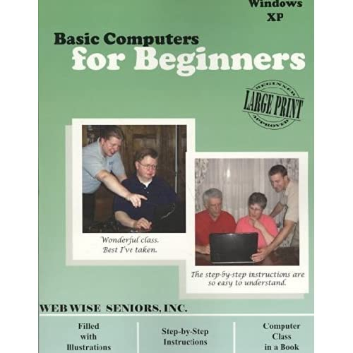 Basic Computers for Beginners XP: Windows Xp by Web Wise Seniors (2008-06-02)