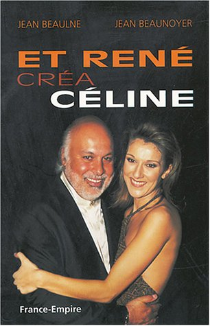 Et René créa Céline