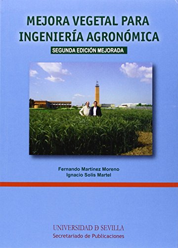Mejora vegetal para ingeniería agronómica (2ª ed.) (Manuales Universitarios) por Fernando Martinez Moreno