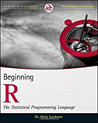 Beginning R: The Statistical Programming Language (Wrox Programmer to Programmer)