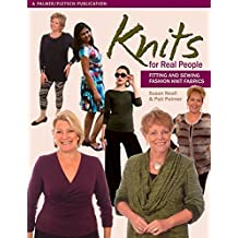 Knits for Real People: Fitting and Sewing Fashion Knit Fabrics (Sewing for Real People)