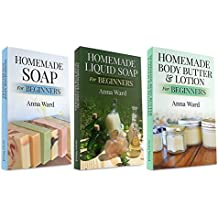 """(3 Book Bundle) """"Homemade Soap For Beginners"""" & """"Homemade Liquid Soap For Beginners"""" & """"Homemade Body Butter & Lotion For Beginners"""" (How to Make Soap) (English Edition)"""