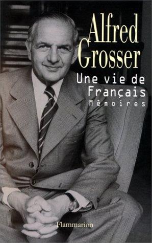 Une vie de Français par Alfred Grosser