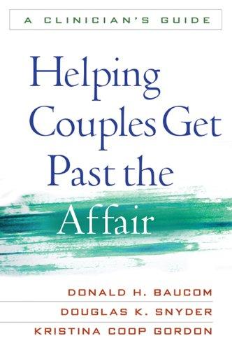Helping Couples Get Past the Affair: A Clinician's Guide (English Edition) por Donald H. Baucom