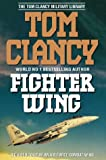 Cover of: Fighter Wing: Guided Tour of an Air Force Combat Wing (The Tom Clancy Military Library) | Tom Clancy