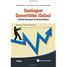 Contingent Convertibles [Cocos]: A Potent Instrument For Financial Reform (World Scientific-Now Publishers Series in Business)