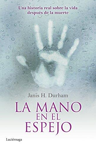 La mano en el espejo por Janis H. Durham