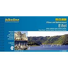 Flüsse und Bahntrassen Eifel: Ahr, Enz, Erft, Kalkeifel, Kyll, Maare-Mosel, Prüm, Urft, Vennbahn - 722 km (Bikeline Radtourenbücher)