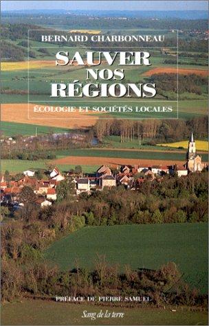 Sauver nos régions. Ecologie et sociétés locales