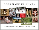 Dogs Make Us Human: A Global Family Album by Jeffrey Moussaieff Masson (2011-10-04)