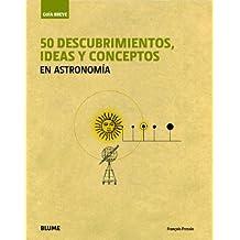 Gu¡a Breve. 50 descubrimientos, ideas y conceptos en astronom¡a (Guía Breve)
