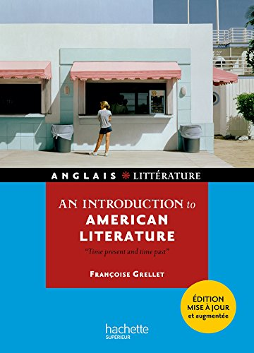 An introduction to american litterature - Time present and time past par Françoise Grellet