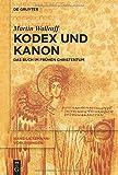 Kodex und Kanon: Das Buch Im Frühen Christentum (Hans-Lietzmann-Vorlesungen, Band 12)
