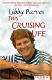 """Yachting Monthlys"" This Cruising Life: A Collection of Amusing Stories from the Popular Yachting Monthly Column (World of Cruising)"