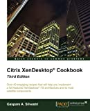 Citrix XenDesktop Cookbook - Third Edition by Gaspare A. Silvestri (2015-09-01)