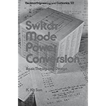 Switch Mode Power Conversion: Basic Theory and Design (Electrical & Computer Engineering)