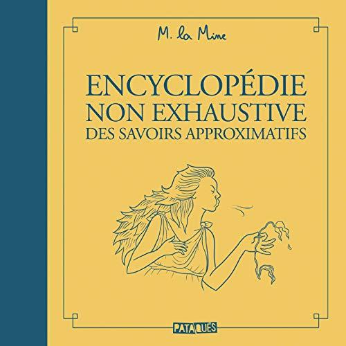 Encyclopédie non exhaustives des savoirs approximatifs par  (Broché - Jun 19, 2019)
