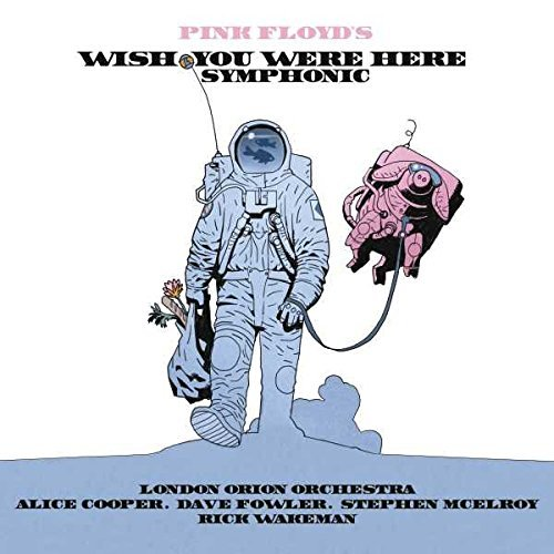 Pink Floyd's Wish You Were Here Symphonic by Alice Cooper (2016-08-03)