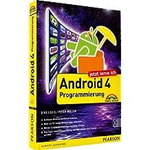 Jetzt lerne ich Android 4-Programmierung: Der schnelle Einstieg in die App-Entwicklung für Smartphone und Tablet