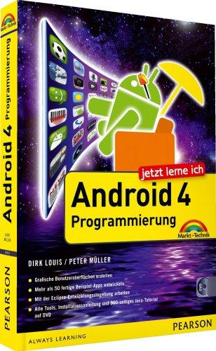 Jetzt lerne ich Android 4-Programmierung: Der schnelle Einstieg in die App-Entwicklung für Smartphone und Tablet (Android Ice Tablet Sandwich Cream)